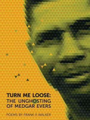"""Turn Me Loose: The Unghosting of Medgar Evers"""